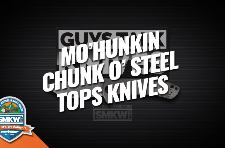 Guys Talk Knives: Mo'hunkin' Chunk of Steel (Ep. 6)